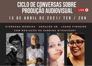 Ciclo de Conversas Sobre Produção Audiovisual – Episódio 1 de 3