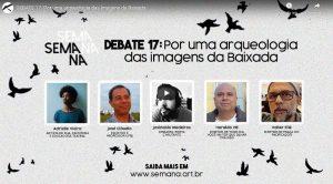 Debate da sessão Por Uma Arqueologia das Imagens da Baixada, na Semana Semana [26/01/2021]